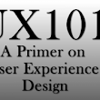UX 101: A Primer on User Experience Design