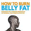 How To Burn Belly Fat: Discover The 7 Proven Principles Of Natural Pro Fitness Athletes eBook: Michael Kelly: Amazon.ca: Kindle Store