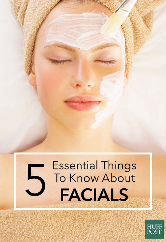 5 Things You Really Need To Know About Facials