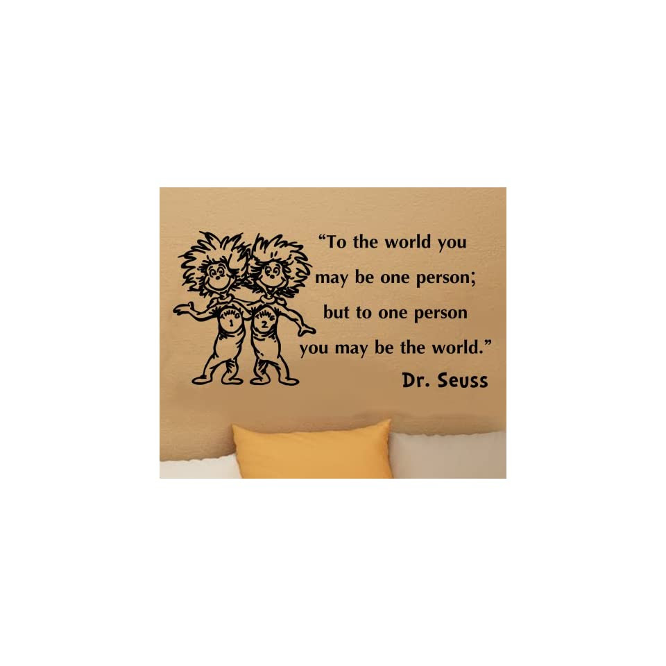 Dr Seuss Thing 1 Thing 2 To The World You May Be One Person Wall