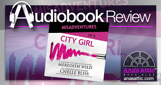 Misadventures of a City Girl by Meredith Wild and Chelle Bliss Audiobook Review