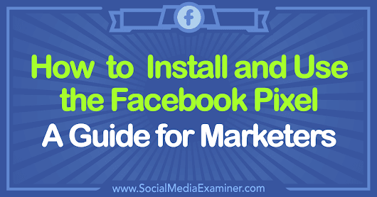 How to Install and Use the Facebook Pixel: A Guide for Marketers