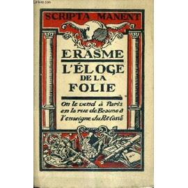 L'eloge De La Folie - Collection Scripta Manent Ii . de ERASME