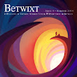 Betwixt • Issue 4 • Summer 2014 | Betwixt