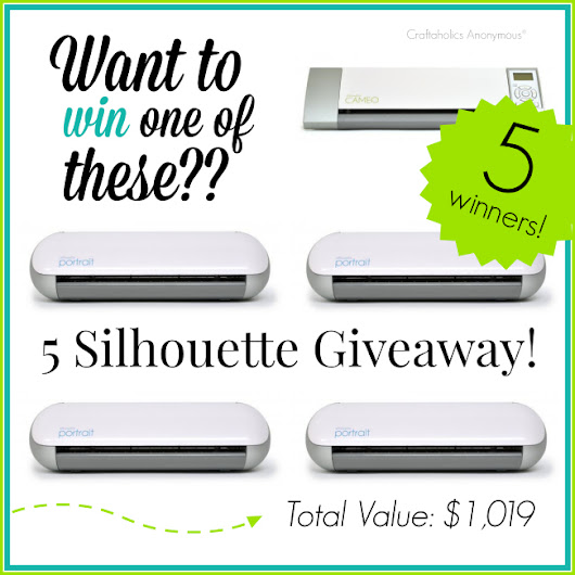 Craftaholics Anonymous® | Blogiversary + 5 Silhouette Giveaway