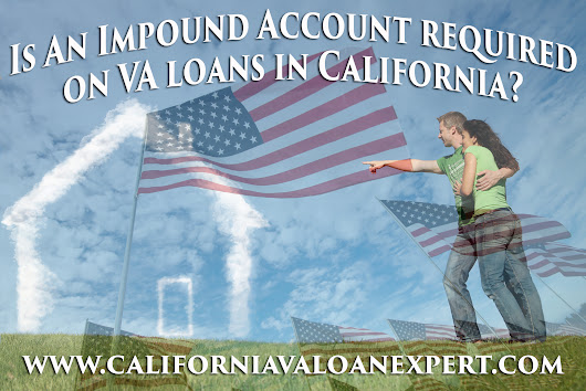 Is an Impound Account Required on VA Loans in California?