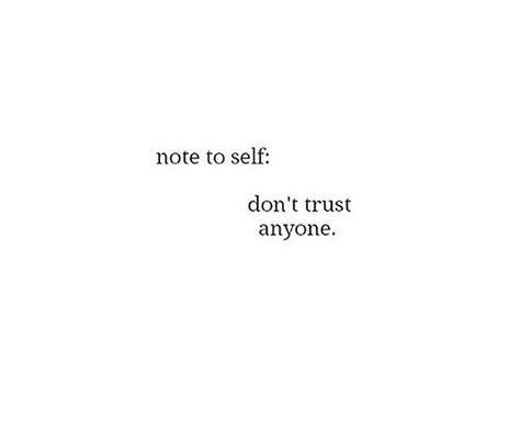 Dont Trust No One Quotes Tumblr