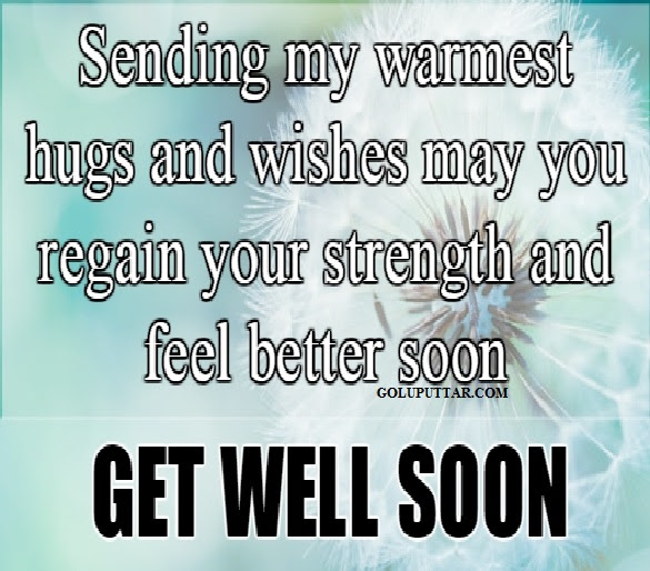 Get Well Soon Quotes And Sayings For Friends 048 Gp