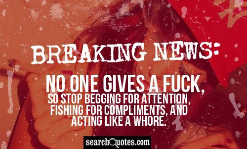 Starving For Attention Quotes Quotations Sayings 2019