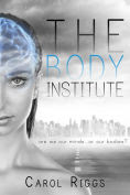 http://www.barnesandnoble.com/w/the-body-institute-carol-riggs/1119221222?ean=9781633751255