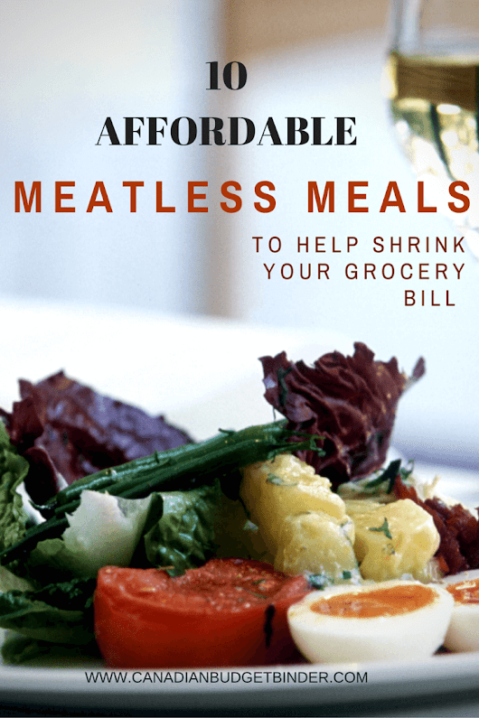 10 Affordable Meatless Meals To Help Shrink Your Grocery Bill : The Grocery Game Challenge 2016 #1 May 2-8 - Canadian Budget Binder