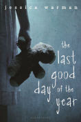 Title: The Last Good Day of the Year, Author: Jessica Warman