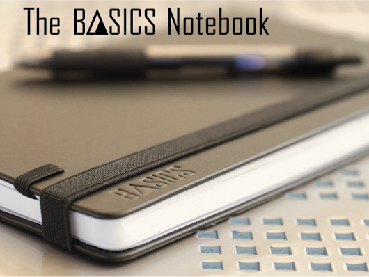 The BASICS Notebook: Simplify and Improve Your Life by Jon Richards & Jacob Durham — Kickstarter