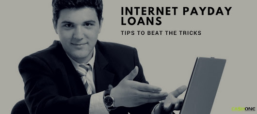 Internet Payday Loans: Tips to Beat the Tricks | CashOne