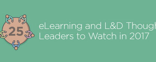 Trivantis Blog - 25 eLearning and L&D Thought Leaders to Watch in 2017