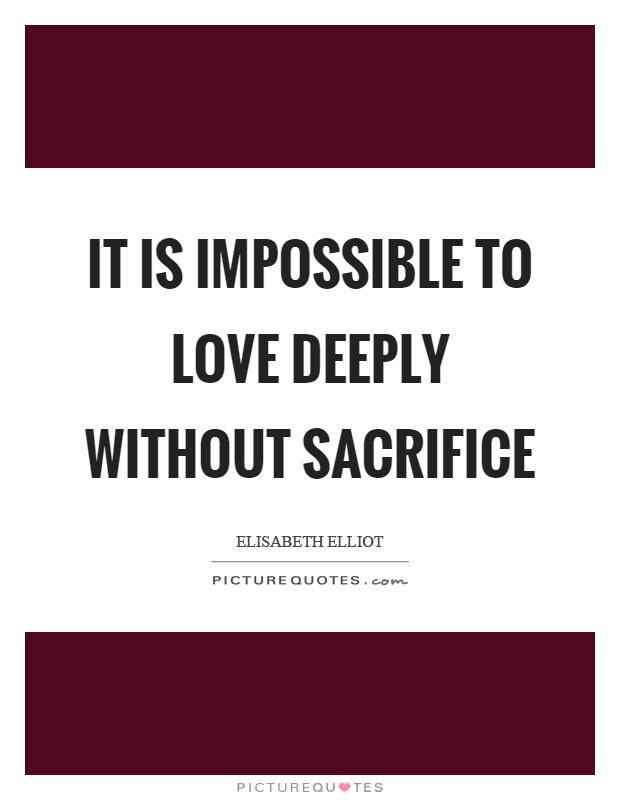 Sacrificing Love Quotes : sacrificing, quotes, Sacrifice, Quotes, Collection