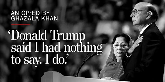 Ghazala Khan: Trump criticized my silence. He knows nothing about true sacrifice.