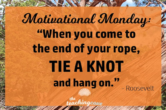Motivational Monday: On Perseverance, Grit & Hanging In There - The Teaching Cove