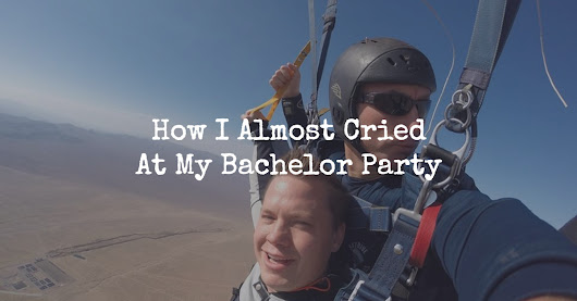 Overcoming Fear: How I Almost Cried At My Bachelor Party - Jason Brubaker