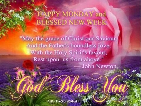 Happy Monday And Blessed New Week God Bless You Pictures Photos