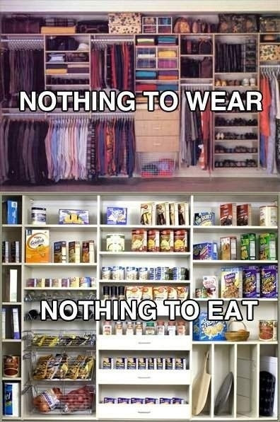 Nothing to wear nothing to eat 25 Pictures of The Most Comfortably Uncomfortable First World Problems