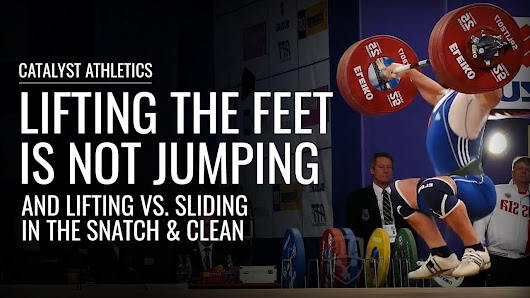 Lifting The Feet Is Not Jumping - Lifting Vs. Sliding In The Snatch & Clean - Olympic Weightlifting Videos