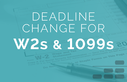 New Filing Deadline for Employer W-2s and 1099s - Abacus Payroll