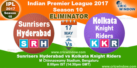 IPL 2017 SRH vs KKR Eliminator Live Stream Video