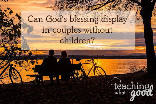 Can we be in God's will and still forego children?