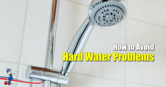 Dealing With Hard Water Problems The Easy Way