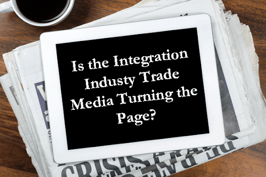 The Top 3 Integration Trade Media Groups Were All Acquired in Last 12 Months - Strata-gee.com