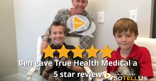 Ben J gave True Health Medical a 5 star review