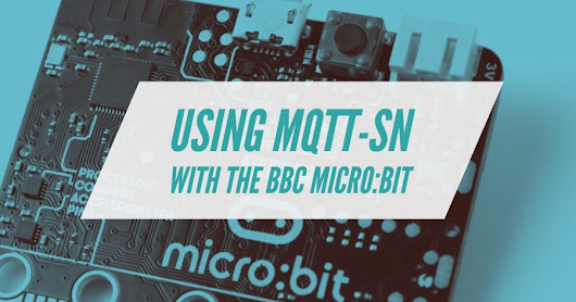 Using MQTT-SN over BLE with the BBC micro:bit
