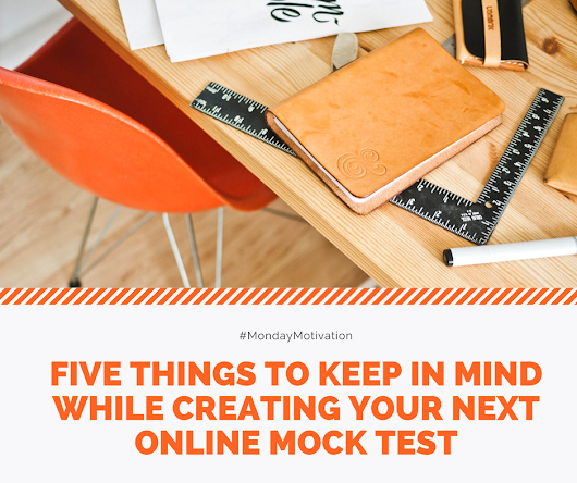 Five Things to Keep In Mind While Creating Your Next Online Mock Tests