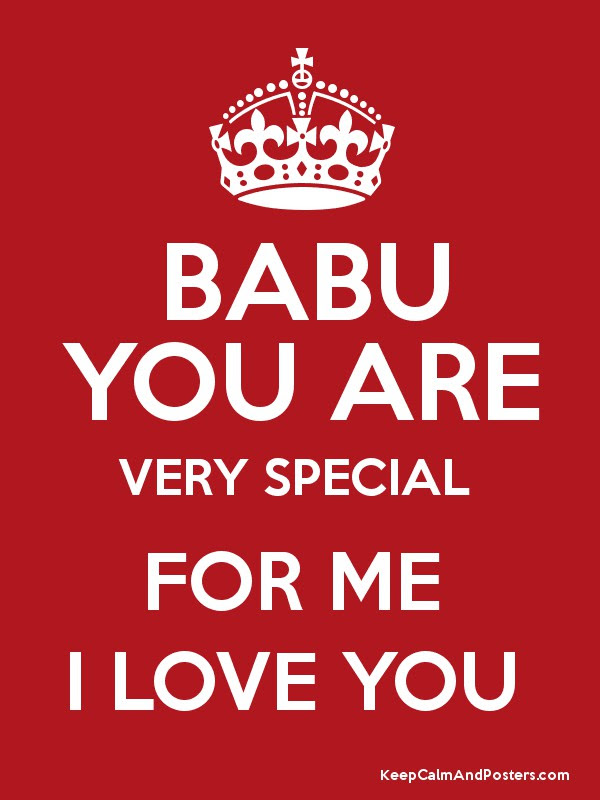 Babu You Are Very Special For Me I Love You Keep Calm And Posters