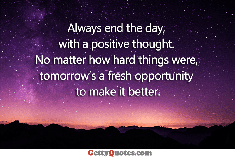 Tomorrows A Fresh Opportunity To Make It Better All The Best