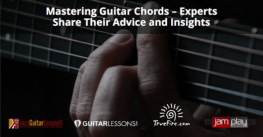 Mastering Guitar Chords - 15+ Experts Share Their Advice and Insights | Musician Tuts