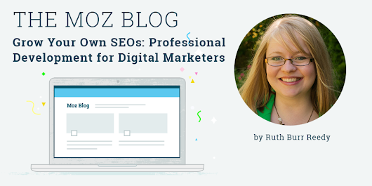 Grow Your Own SEOs: Professional Development for Digital Marketers