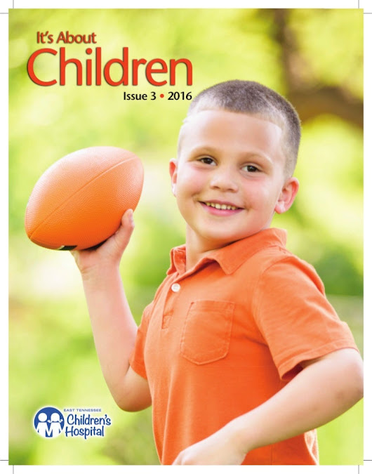 It's About Children - Issue 3, 2016 by East Tennessee Children's Hosp…
