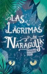 Las lágrimas de Naraguyá Catalina González Vilar