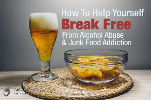 How To Help Yourself Break Free From Alcohol Abuse & Junk Food Addiction | Fabrizio Fusco