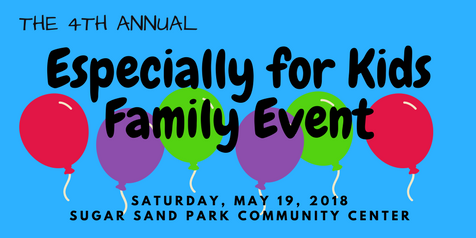 Especially for Kids Family Event | Saturday, May 19, 2018