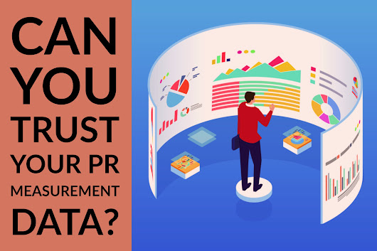 Media Audit: Can You Trust Your PR Measurement Data?