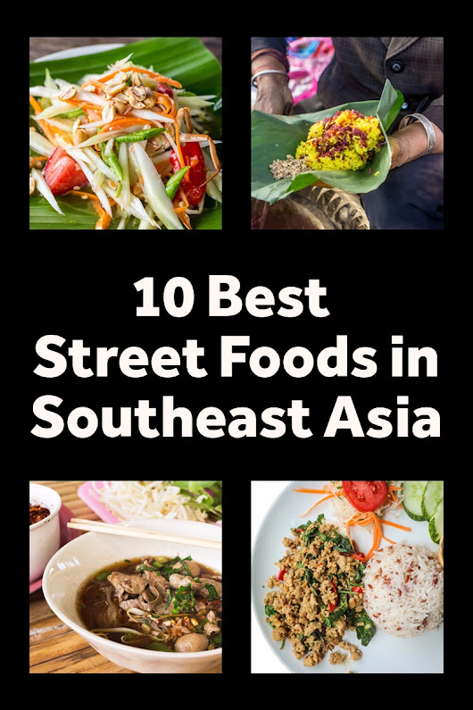 10 Best Street Foods You Must Try in Southeast Asia - Amateur Traveler Travel Podcast