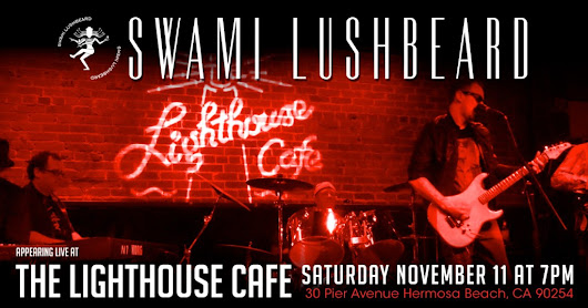 Live at The Lighthouse – 11/11 | Swami Lushbeard