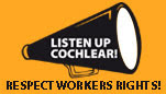 Support Cochlear workers.