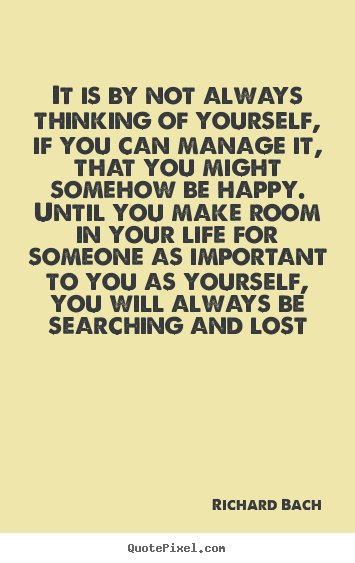 Quotes About Thinking Of Yourself 150 Quotes
