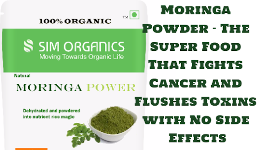 Moringa Powder - The Super Food That Fights Cancer and Flushes Toxins with No Side Effects - Simple Indian Mom