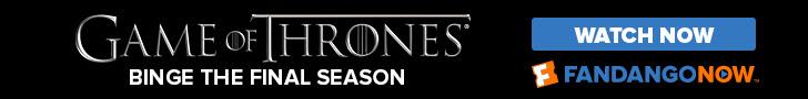 728x90 Binge the Final Season of Game of Thrones on FandangoNOW