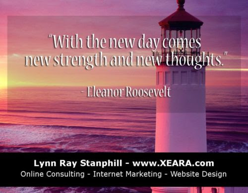 With the new day comes new strength and new thoughts. - Eleanor Roosevelt